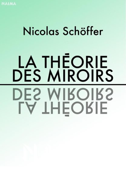 Nicolas Schöffer, La Théorie des miroirs