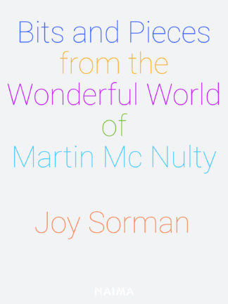 Bits and Pieces from the Wonderful World of Martin Mc Nulty, texte de Joy Sorman