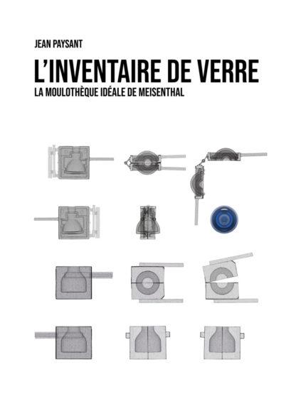 Jean Paysant, L'inventaire de verre, la moulothèque idéale de Meisenthal