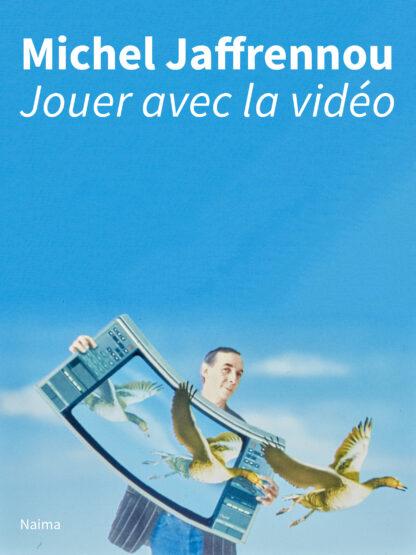 Michel Jaffrennou, Jouer avec la vidéo