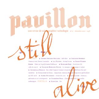 Pavillon, la revue de scénographie/scénologie, n°11, Still Alive
