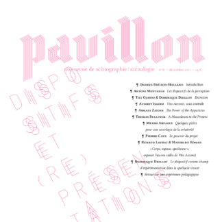 Pavillon, la revue de scénographie/scénologie, n°8, dispositifs et (re)présentations