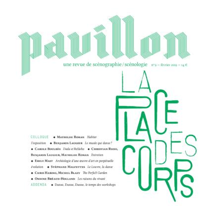 Pavillon, la revue de scénographie/scénologie, n°9, la place des corps