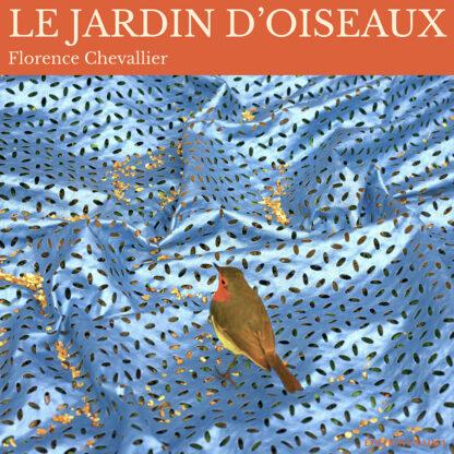 Florence Chevallier, Le Jardin d'oiseaux