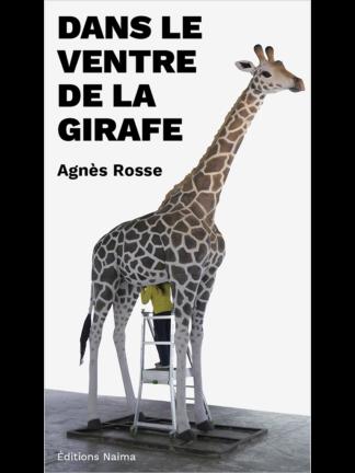 Agnès Rosse, Dans le ventre de la girafe